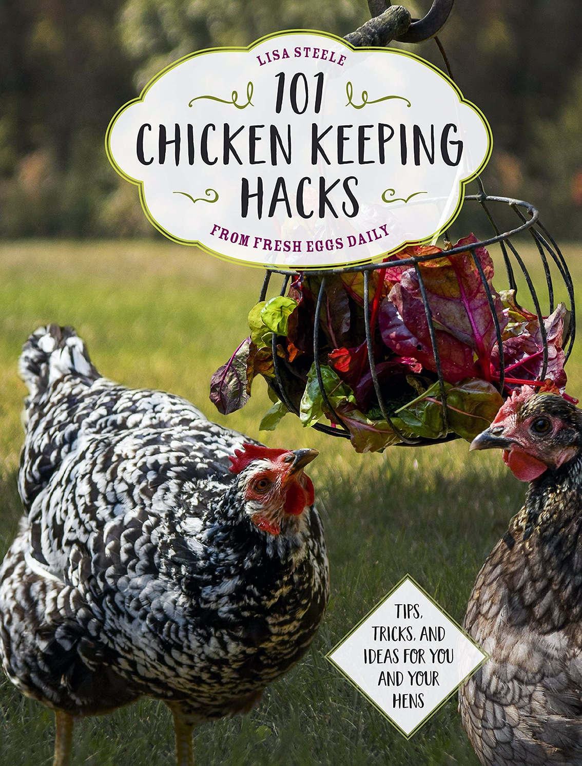 101 Chicken Keeping Hacks from Fresh Eggs Daily review
